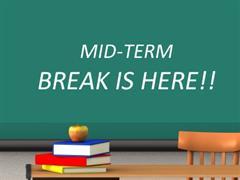 Mid-Term Break!
